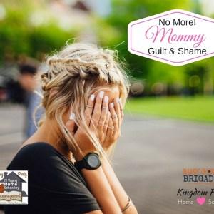 No More Mommy Guilt and Shame