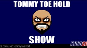 Video: The Tommy Toe Hold Show – 2 Shows (GSP, Diaz, TUF, UFC & More)