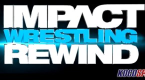"Video: TNA Impact Wrestling Rewind – ""Impact Recap & Results"" – 09/07/12 – (Full Show)"