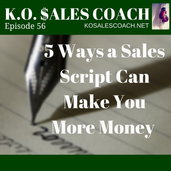 5 Ways a Sales Script Can Make You More Money