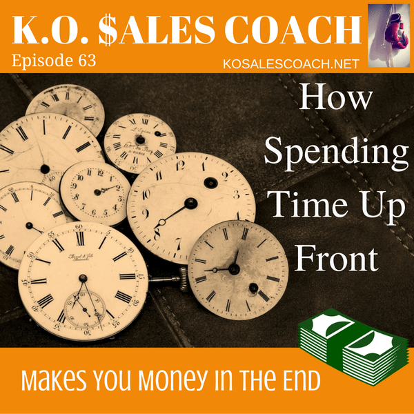 How Spending Time Up Front Makes you Money in the End