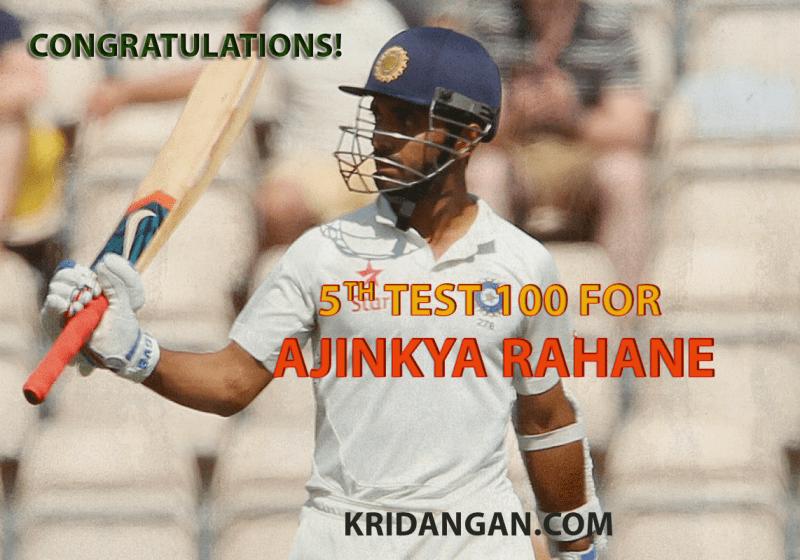 Ajinkya Rahane 5th 100
