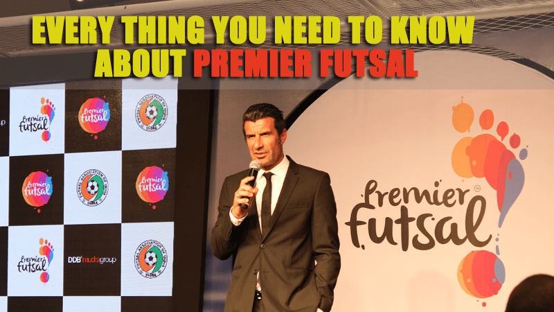 Every thing you need to know about Premier Futsal