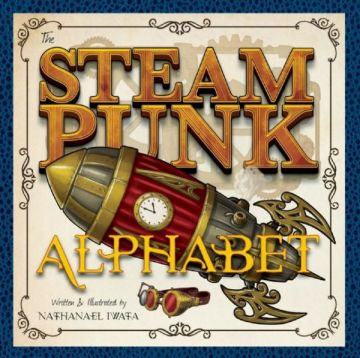 Nat Iwata's Steampunk Alphabet Book