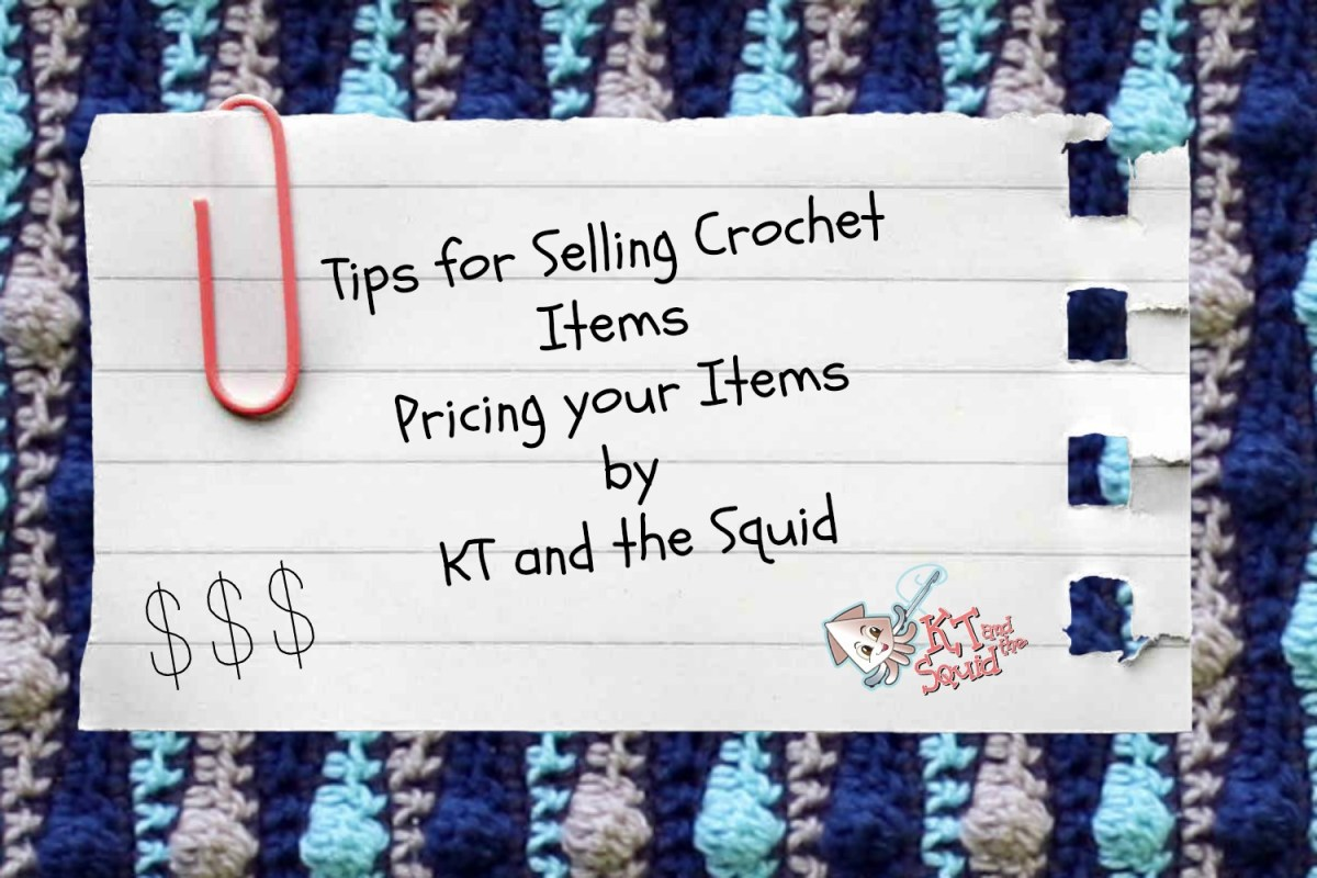 Tips for Selling Crochet Items #3: Pricing your Items