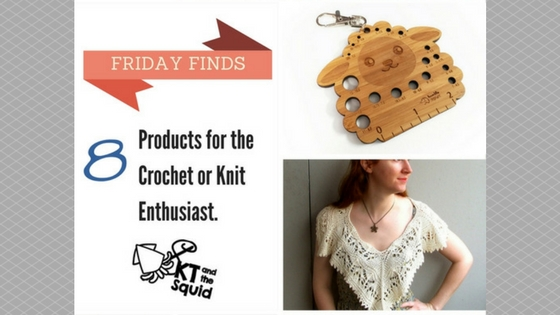 Friday Finds: 8 Products for the Crochet or Knit Enthusiast | KT and the Squid