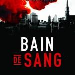 Jean‐Jacques Pelletier, Bain de sang, roman, Montréal, Éditions Hurtubise, 2017, 490 pages, 24,95 $.
