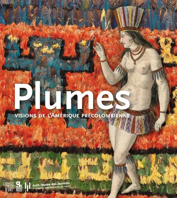 Plumes, Visions de l'Amérique précolombienne, Paris, Somogy, 2016, broché avec rabats, 24,6 x 28 cm, 120 illustrations, 120 p.