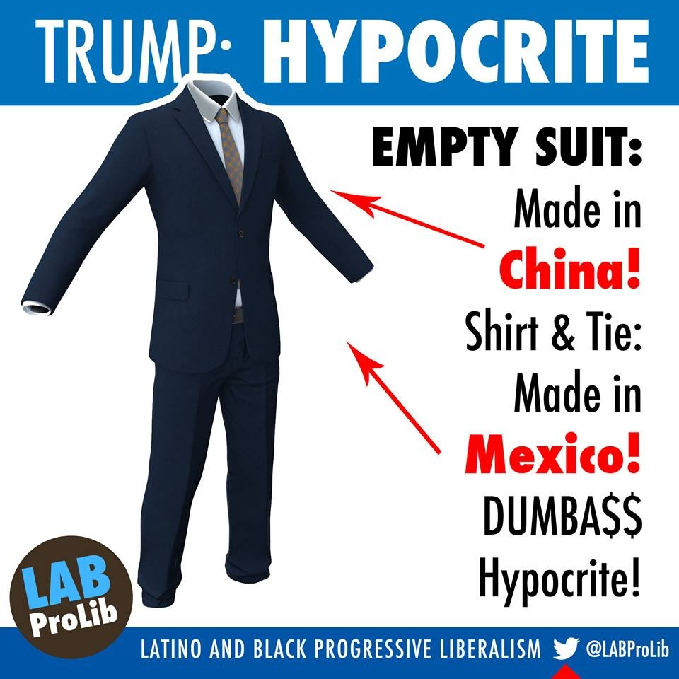 EMPTY Suit: Made in China!  Shirt & Tie: Made in Mexico!  DUMBA$$ Hypocrite!  Such a hypocrite and when he is talking about bringing back jobs from Mexico and China no one calls him out on this…