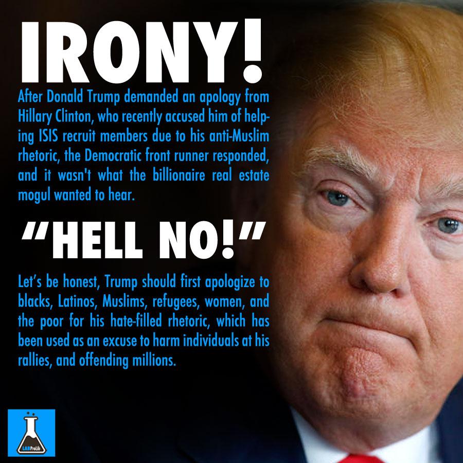 irony1 after donald trump demanded an apology from hillary clinton labprolib