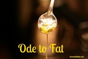 An Ode to Fat