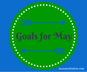 Goals for May 2014