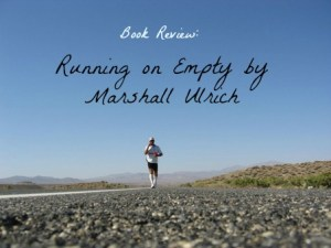Book Review: Running on Empty by Marshall Ulrich