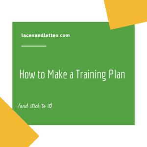 How to Make a Training Plan (And Stick With It)