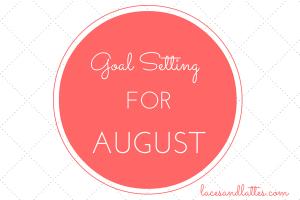 Goal Setting for August