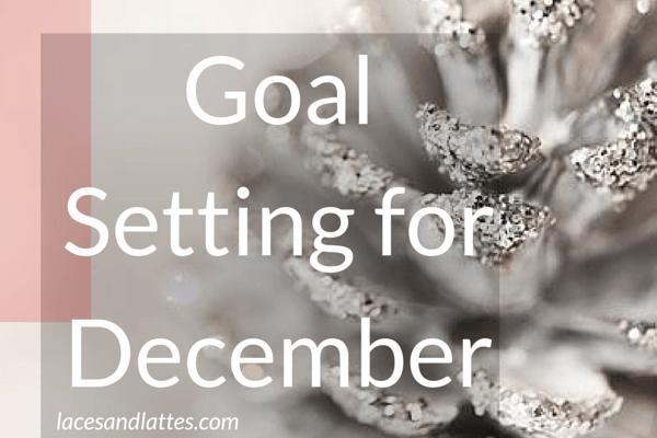 Goal Setting for December