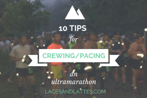 10 Tips on Being a Good Pacer/Crew at an Ultra