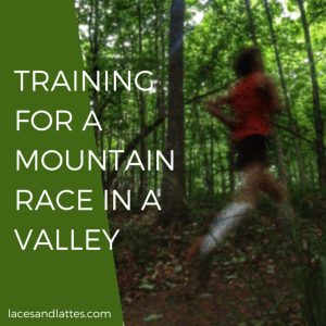 Resource Wednesday: Training For A Mountain Race When You Live In A Valley