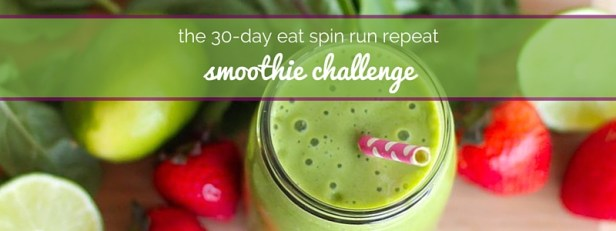 Banner-The-30-Day-Eat-Spin-Run-Repeat-Smoothie-Challenge
