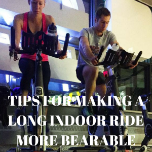 Tips for Making A Long Indoor Ride More Bearable