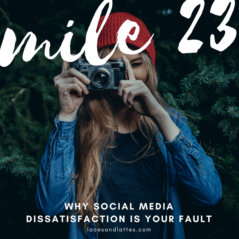 Mile 23: Why Social Media Dissatisfaction is Your Fault