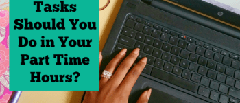 Which Task Should You Do In Your Part Time Hours