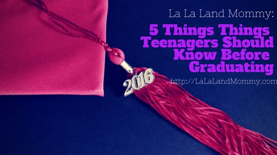 5 Things Teenagers Should Know Before Graduating