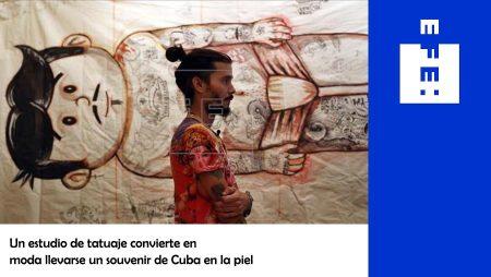 UN ESTUDIO DE TATUAJE CONVIERTE EN MODA LLEVARSE UN SOUVENIR DE CUBA EN LA PIEL