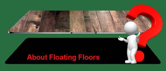 Floating Floor, What it is!