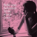 Write About Love (Belle and Sebastian, 2010)