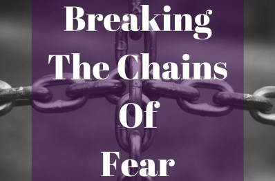 Breaking The Chains Of Fear – Writing Fears