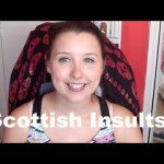 A Lesson In Basic Scottish Insults