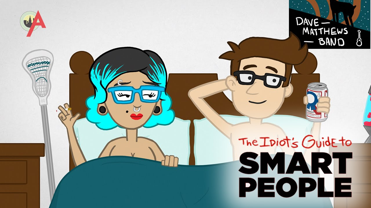The Idiot s Guide to Smart People  Web Series Returns With Advice      The Idiot s Guide to Smart People  Web Series Returns With Advice for  College Students