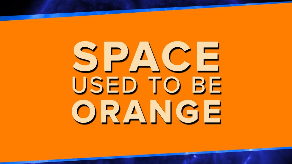 A Scientific Explanation for Why Space Is Black and Why It Used to Be Orange
