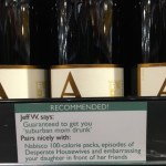 Hilariously Cheeky Wine Suggestions and Pairings Snuck Onto Liquor Store Shelves