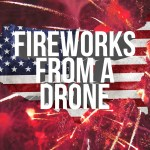Beautiful Aerial Footage of Fireworks Shot With a Drone