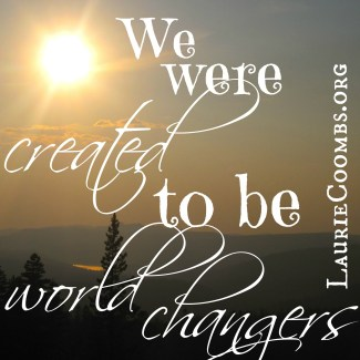 world, world changer, created, God, Jesus, Christ, Christian, mission, missional, Matthew 5, Matthew 5:14, Matthew 5:16, light of the world, let your light shine, light, dark, darkness, calling, what is my calling, what am i called to do, why am i here, what is the purpose of life, why live, what am i alive, why was i created, creator, Christ, Ephesians 2:10, good works, works, good, evil, make the world better, make a difference, how do I change the world, how do we change the world, change the world, little by little, don't eat an elephant in one bite, intention, intentionality, rooted in love, love, love god, love others, love one another, do what you're called to do, do what you can, your life matters, power, holy spirit, believer, christ follower, following jesus, follow, follow jesus, how do i follow jesus, how do you follow jesus,