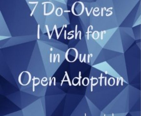 7 Things I Wish We'd Done Differently in Our Open Adoption