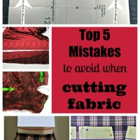 Sewing Tip- Top 5 Mistakes to Avoid When Cutting Fabric.