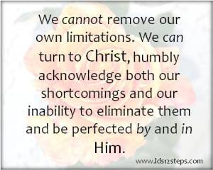 We cannot remove our own limitations.
