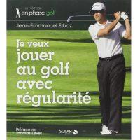 Je veux jouer au golf avec régularité livre golf