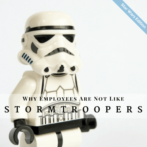 Employees are not like Stormtroopers