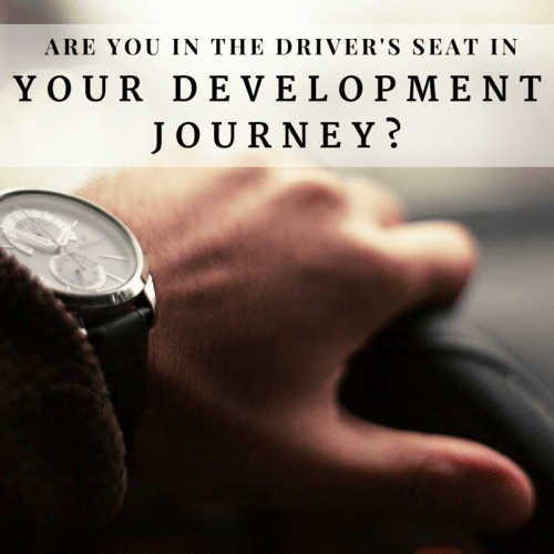 Are you in the drivers seat in your development journey?
