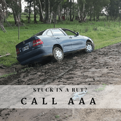 Stuck in a rut. Call AAA.