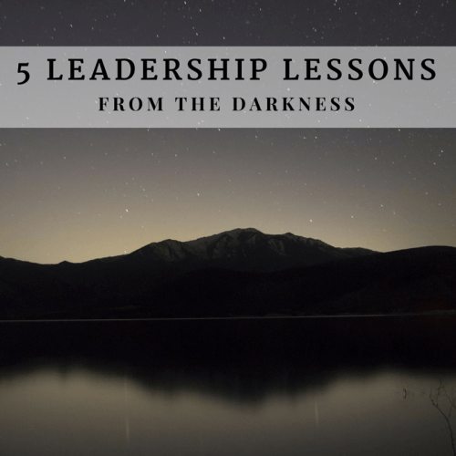 Leadership Lessons from the darkness