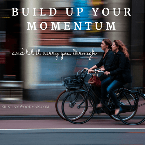 Let momentum carry you through