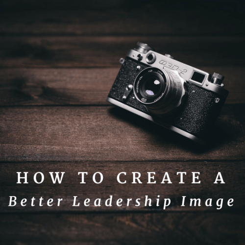 Create a better leadership image