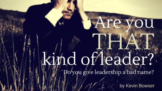 Are you THAT kind of leader?