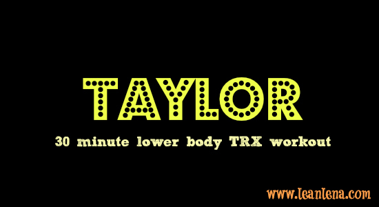 TRX Lower Body Workout – Taylor