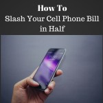 How I Cut Our Cell Phone Bill in Half